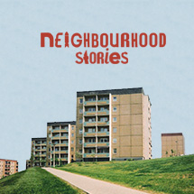 Neighbourhood Stories